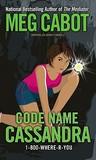 Code Name Cassandra (1-800-Where-R-You, #2)
