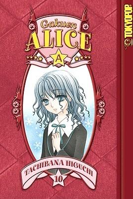 Gakuen Alice, Vol. 10 by Tachibana Higuchi
