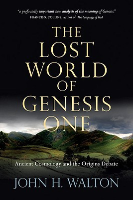The Lost World of Genesis One by John H. Walton
