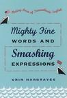 Mighty Fine Words and Smashing Expressions: Making Sense of Transatlantic English