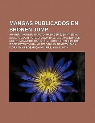 Mangas Publicados En Sh Nen Jump: Hunter X Hunter, Naruto, Mazinger Z, Saint Seiya, Bleach, Death Note, Dragon Ball, Gintama