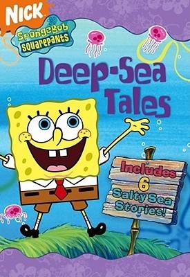 SpongeBob SquarePants Deep-Sea Tales: 6 Salty Sea Stories