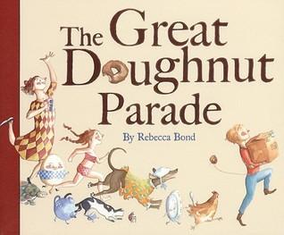 The Great Doughnut Parade by Rebecca   Bond