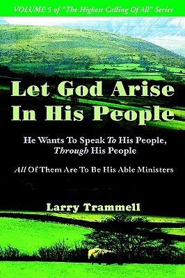 Volume 5: Let God Arise in His People--He Wants to Speak to His People, Through His People