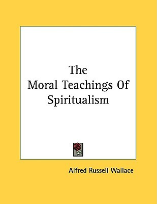 The Moral Teachings of Spiritualism
