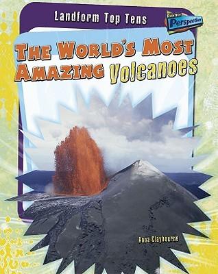 The World's Most Amazing Volcanoes