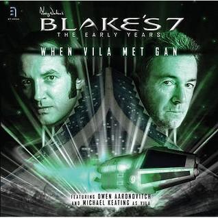 When Vila Met Gan (Blake's 7)