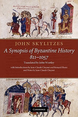 John Skylitzes: A Synopsis of Byzantine History, 811-1057