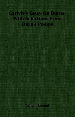 Carlyle's Essay on Burns- With Selections from Burn's Poems