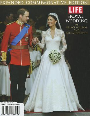 The Royal Wedding Of Prince William And Kate Middleton Commemorative Edition With Pictures From Ceremony By Life Magazine