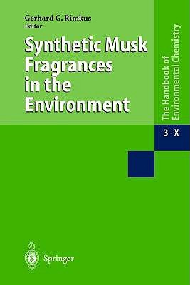 Synthetic Musk Fragrances in the Environment (Handbook of Environmental Chemistry) (Part 3X)