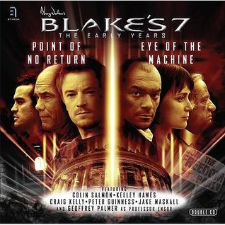 Point of No Return / Eye of the Machine (Blake's 7: The Early Years)