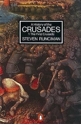 A History of the Crusades, Vol. 1 by Steven Runciman