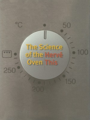 The Science of the Oven by Hervé This