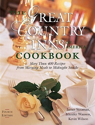 The Great Country Inns of America Cookbook: More Than 400 Recipes from Morning Meals to Midnight Snacks PDF MOBI 978-0881507065