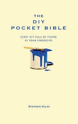 The DIY Pocket Bible: Every DIY Rule of Thumb at Your Fingertips