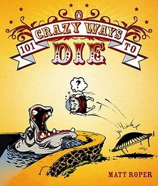 101 Crazy Ways to Die