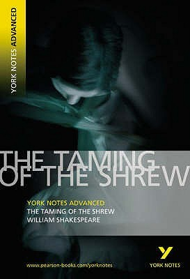The Taming of the Shrew (York Notes Advanced)