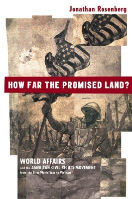 Descarga gratuita de audiolibros m4b How Far the Promised Land?: World Affairs and the American Civil Rights Movement from the First World War to Vietnam