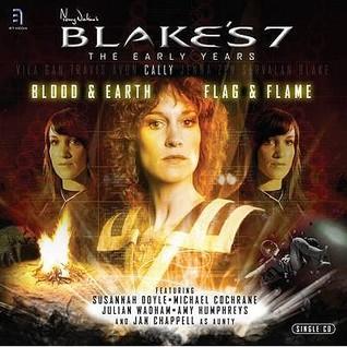 Blood & Earth / Flag & Flame (Blake's 7: The Early Years)