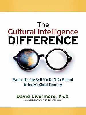 The Cultural Intelligence Difference: Master the One Skill You Can't Do Without in Today's Global Economy