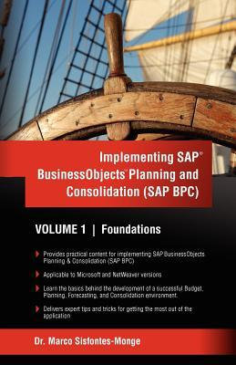 Implementing SAP Business Objects Planning and Consolidation (SAP Bpc): Volume I: Foundations