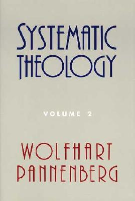 Systematic Theology, Volume 2 by Wolfhart Pannenberg