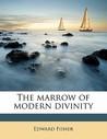 The Marrow of Modern Divinity
