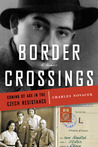 Border Crossings: Coming of Age in the Czech Resistance