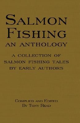 Salmon Fishing An Anthology