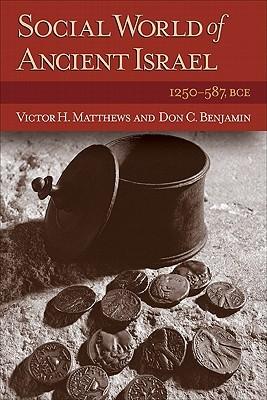 Social World of Ancient Israel: 1250-587 Bce