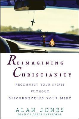 Reimagining Christianity by Alan W.  Jones