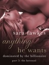 Anything He Wants 5 by Sara Fawkes