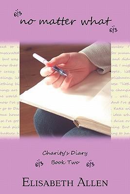 No Matter What(Charitys Diary 2)