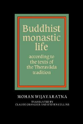 Buddhist Monastic Life: According to the Texts of the Theravada Tradition