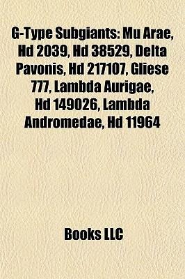 G-Type Subgiants: Mu Arae, HD 2039, HD 38529, Delta Pavonis, HD 217107, Gliese 777, Lambda Aurigae, HD 149026, Lambda Andromedae, HD 11964