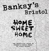Banksy's Bristol: Home Sweet Home: The Unofficial Guide