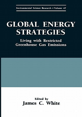 Global Energy Strategies: Living with Restricted Greenhouse Gas Emissions