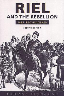 Riel & the Rebellion 2/E