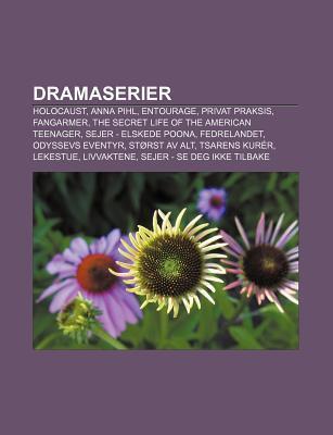 Dramaserier: Holocaust, Anna Pihl, Entourage, Privat Praksis, Fangarmer, the Secret Life of the American Teenager, Sejer - Elskede Poona