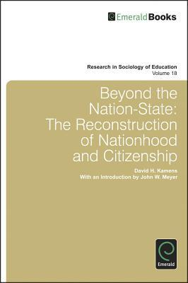 Beyond the Nation-State: The Reconstruction of Nationhood and Citizenship