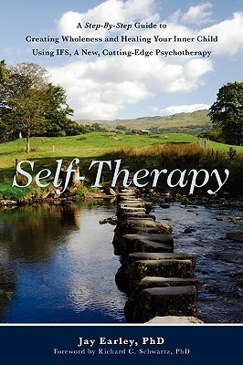 Self-Therapy: A Step-By-Step Guide to Creating Inner Wholeness Using IFS, a New, Cutting-Edge Therapy