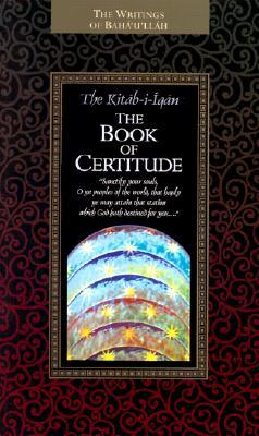 The Kitáb-i-Íqán: The Book of Certitude