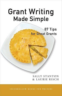 Grant Writing Made Simple: 87 Tips for Great Grants