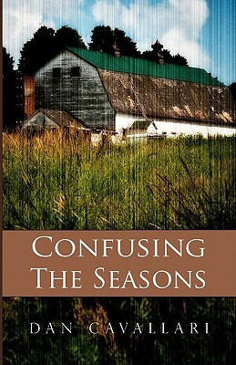 Confusing the Seasons by Dan Cavallari