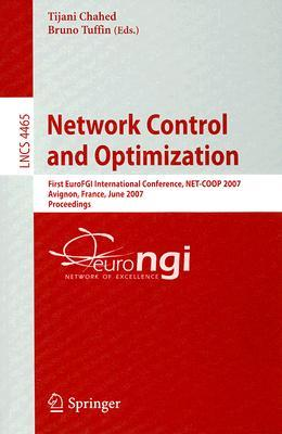 Network Control And Optimization: First Euro Fgi International Conference, Net Coop 2007, Avignon, France, June 5 7, 2007, Proceedings (Lecture Notes In ... Networks And Telecommunications)