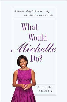 what-would-michelle-do-a-modern-day-guide-to-living-with-substance-and-style