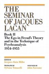 The Seminar of Jacques Lacan, Book II: The Ego in Freud's Theory and in the Technique of Psychoanalysis, 1954-1955