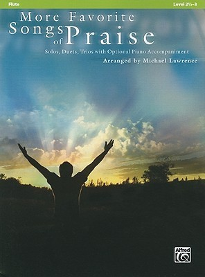 More Favorite Songs of Praise: Flute: Solos, Duets, Trios with Optional Piano Accompaniment: Level 2 1/2-3