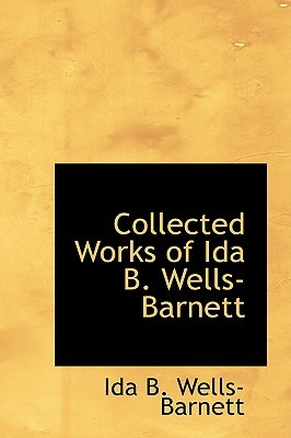 Collected Works of Ida B. Wells Barnett